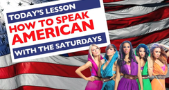 The Saturdays American slang guide