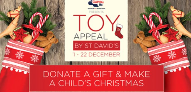 Toy Appeal by St David's - Capital South Wales